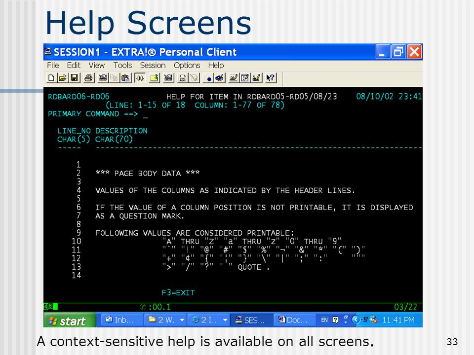33 Help Screens A context-sensitive help is available on all screens.