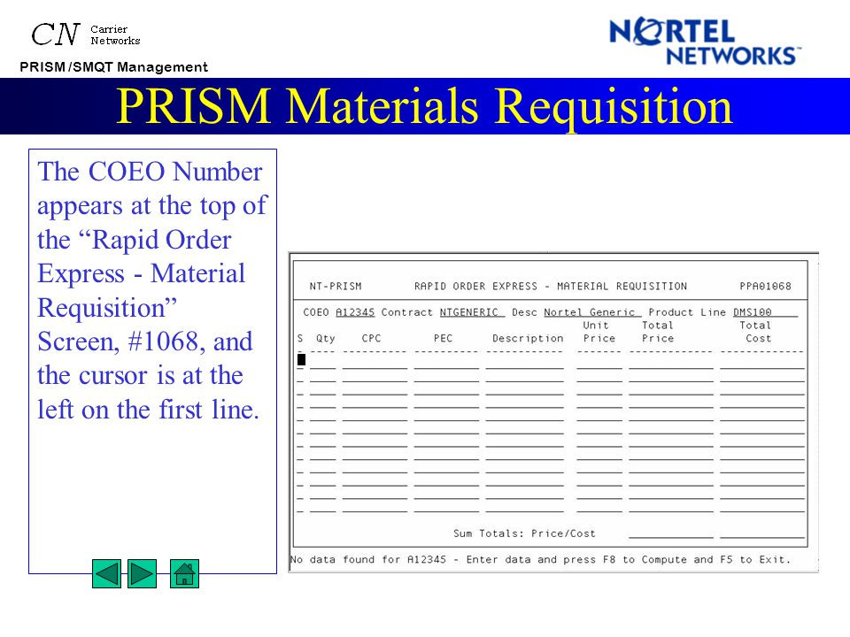 """PRISM /SMQT Management PRISM Materials Requisition After selecting the Material Requisition option, a """"COEO Query"""" screen displays. Enter a COEO numbe"""