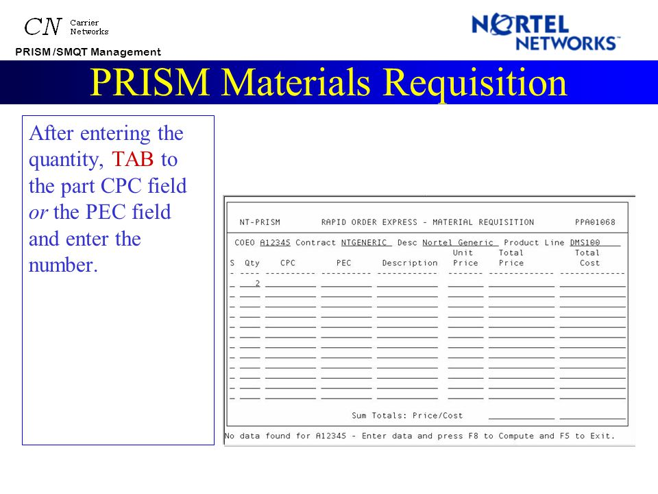 """PRISM /SMQT Management PRISM Materials Requisition TAB to move the cursor to the """"Qty"""" field, and begin to enter data."""