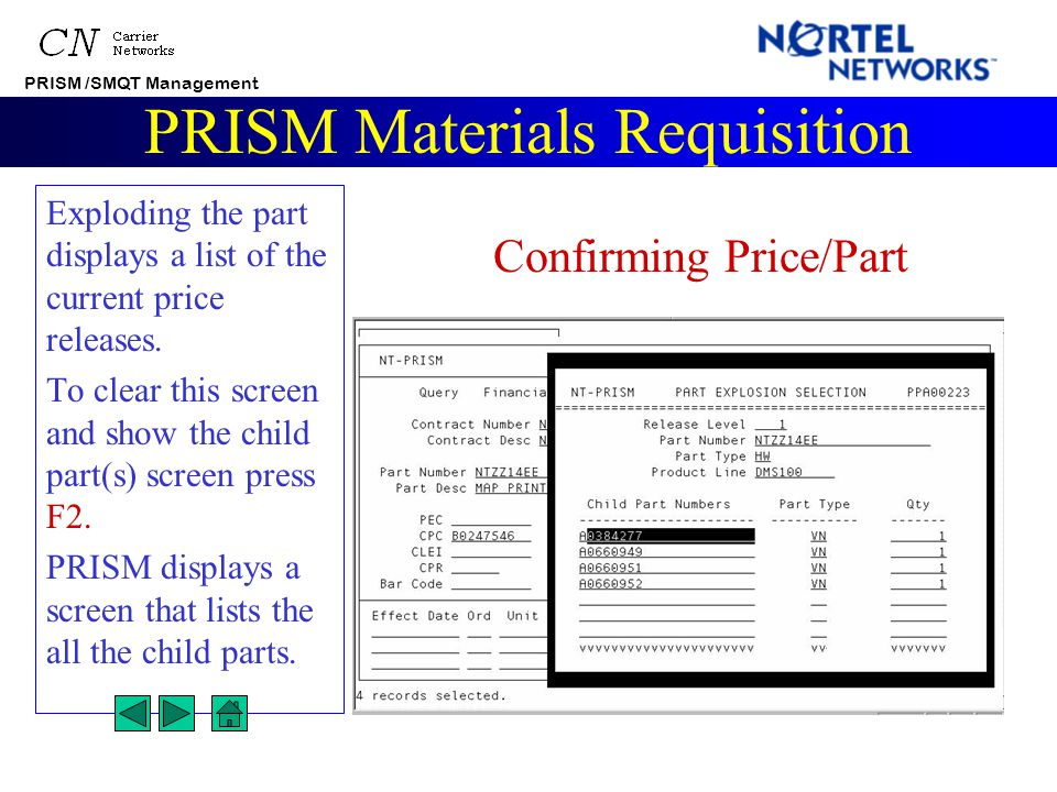 PRISM /SMQT Management PRISM Materials Requisition You are now viewing the View Part Query Detail Screen for part NTZZ14EE. TAB to Explode. Then, to c