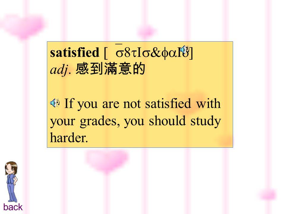 satisfied [`s8tIs&faId ] adj.