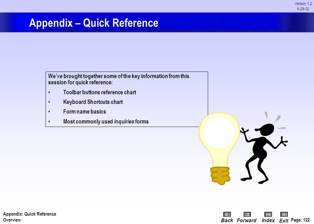 BackForwardIndex Exit Page: 121 Version 1.2 5-28-02 Appendix 2 - Quick Reference