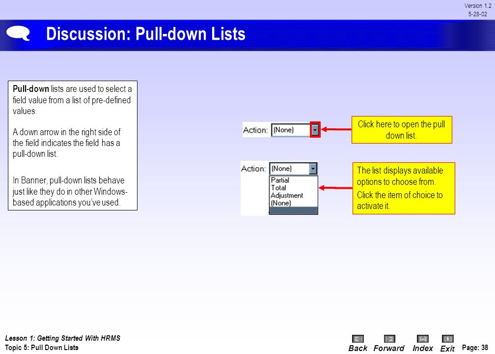 BackForwardIndex Exit Page: 37 Version 1.2 5-28-02 Discussion: Checkboxes Checkboxes are small boxes used to enable or disable features or options. Wh