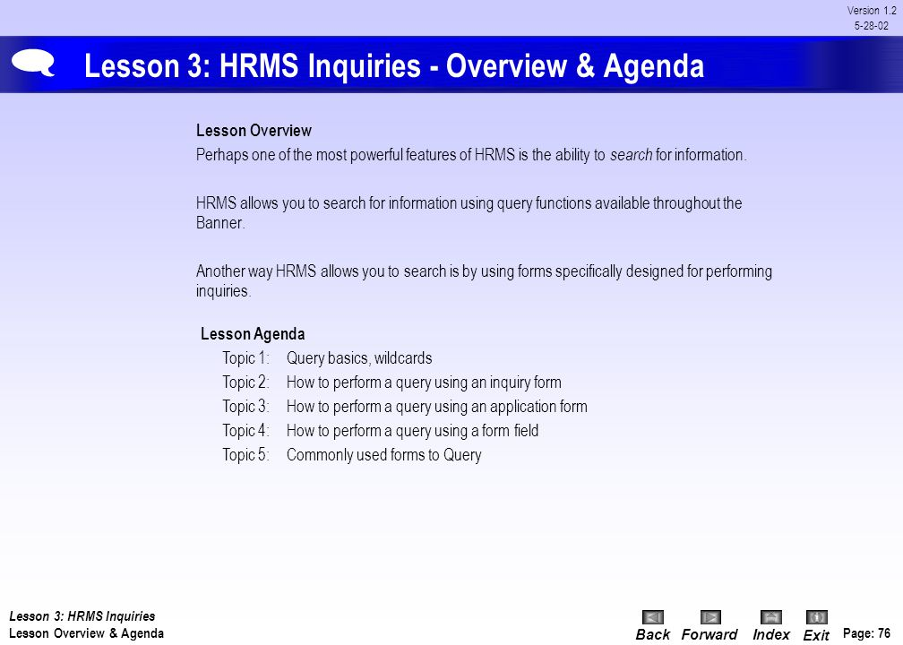 BackForwardIndex Exit Page: 75 Version 1.2 5-28-02 Lesson 3: HRMS Inquiries