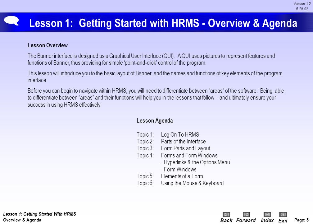 BackForwardIndex Exit Page: 7 Version 1.2 5-28-02 Lesson 1: Getting Started with HRMS