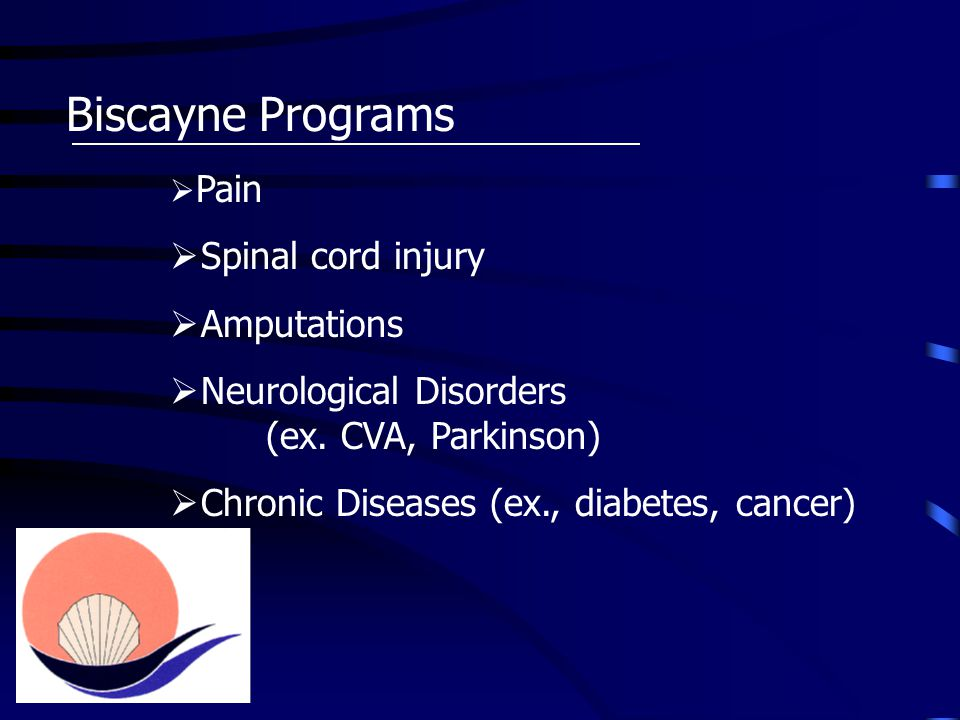 Biscayne Programs  Pain  Spinal cord injury  Amputations  Neurological Disorders (ex.