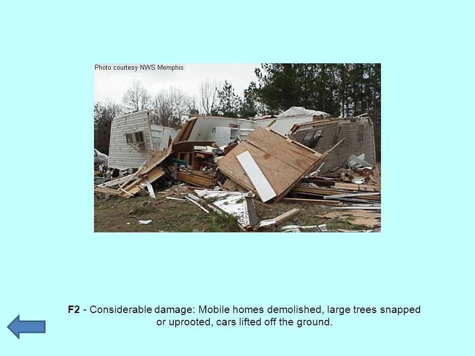 F2 - Considerable damage: Mobile homes demolished, large trees snapped or uprooted, cars lifted off the ground.