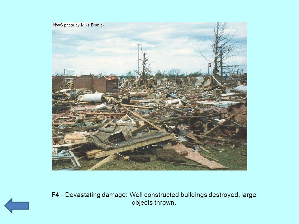 F4 - Devastating damage: Well constructed buildings destroyed, large objects thrown.