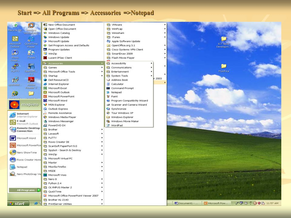 Start => All Programs => Accessories =>Notepad