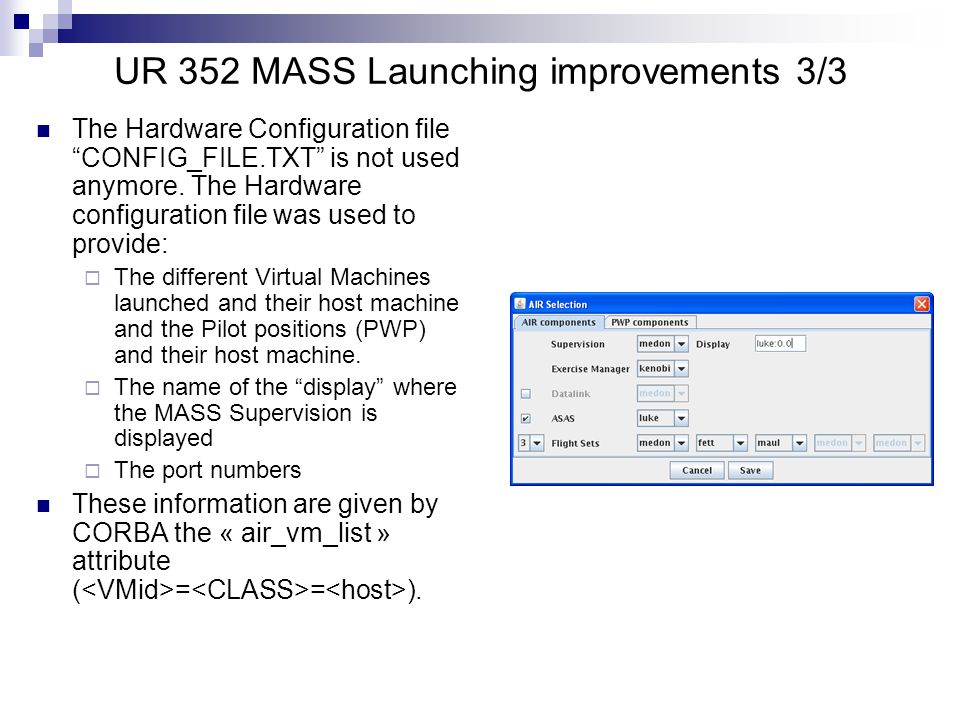 UR 352 MASS Launching improvements 3/3 The Hardware Configuration file CONFIG_FILE.TXT is not used anymore.