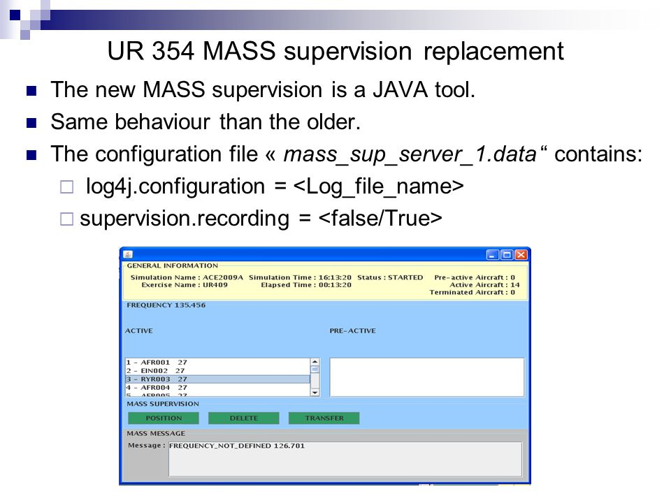 UR 354 MASS supervision replacement The new MASS supervision is a JAVA tool.
