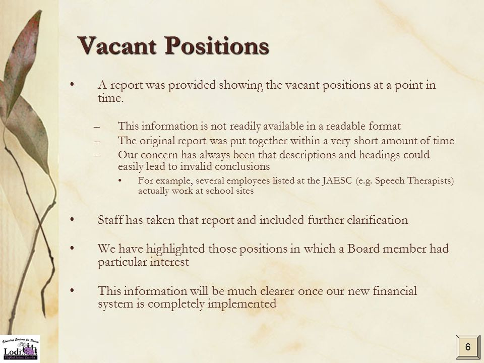 Vacant Positions 6 A report was provided showing the vacant positions at a point in time.