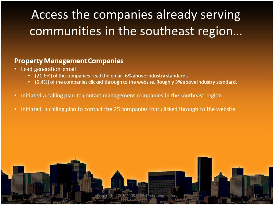 Access the companies already serving communities in the southeast region… 17Copyright 2003-2009 – F3 Technologies Inc.
