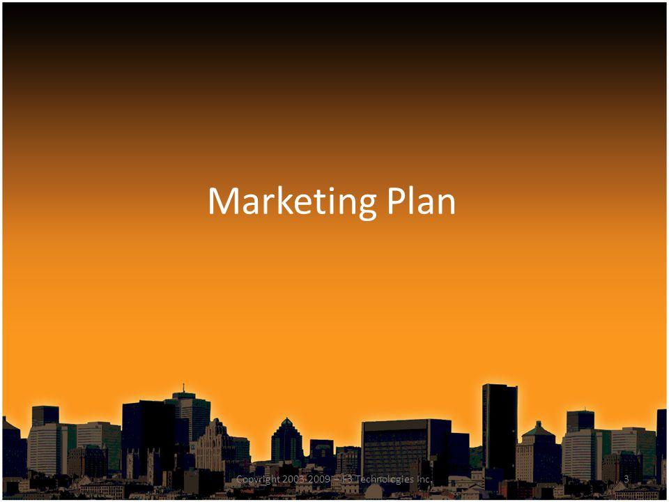 Marketing Plan 3Copyright 2003-2009 – F3 Technologies Inc.