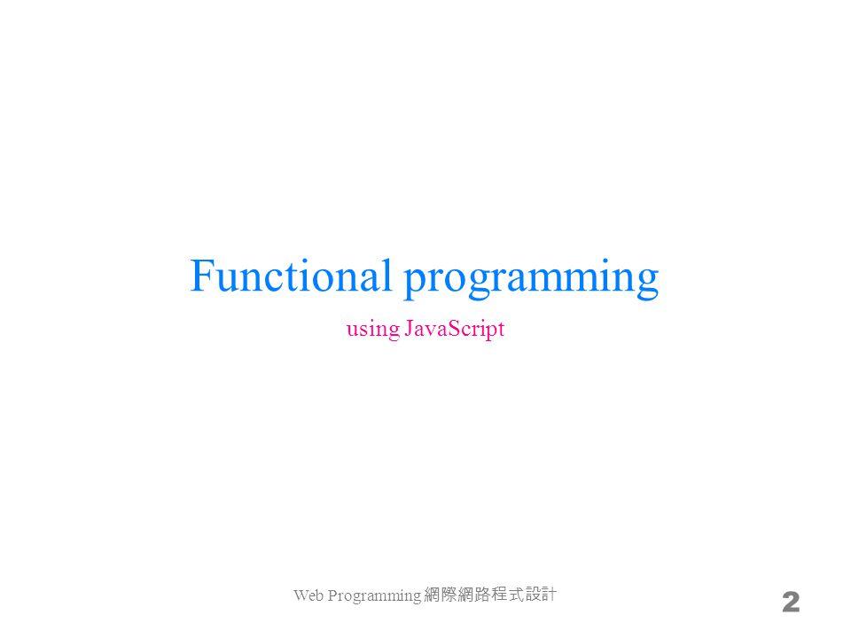 sumsq() var sumsq = function($){ return sum(map1(square, $)) }; var sumsq = function($){ return sum(map2(square)($)) }; Waste.