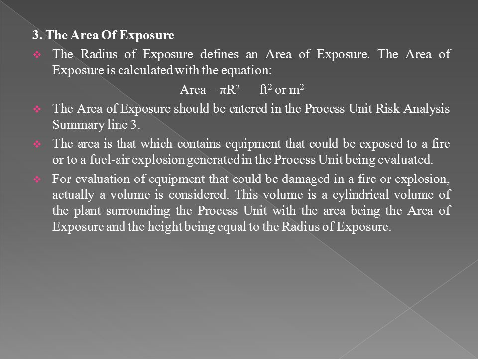 3. The Area Of Exposure  The Radius of Exposure defines an Area of Exposure. The Area of Exposure is calculated with the equation: Area = πR² ft 2 or