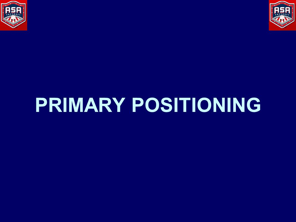 PRIMARY POSITIONING