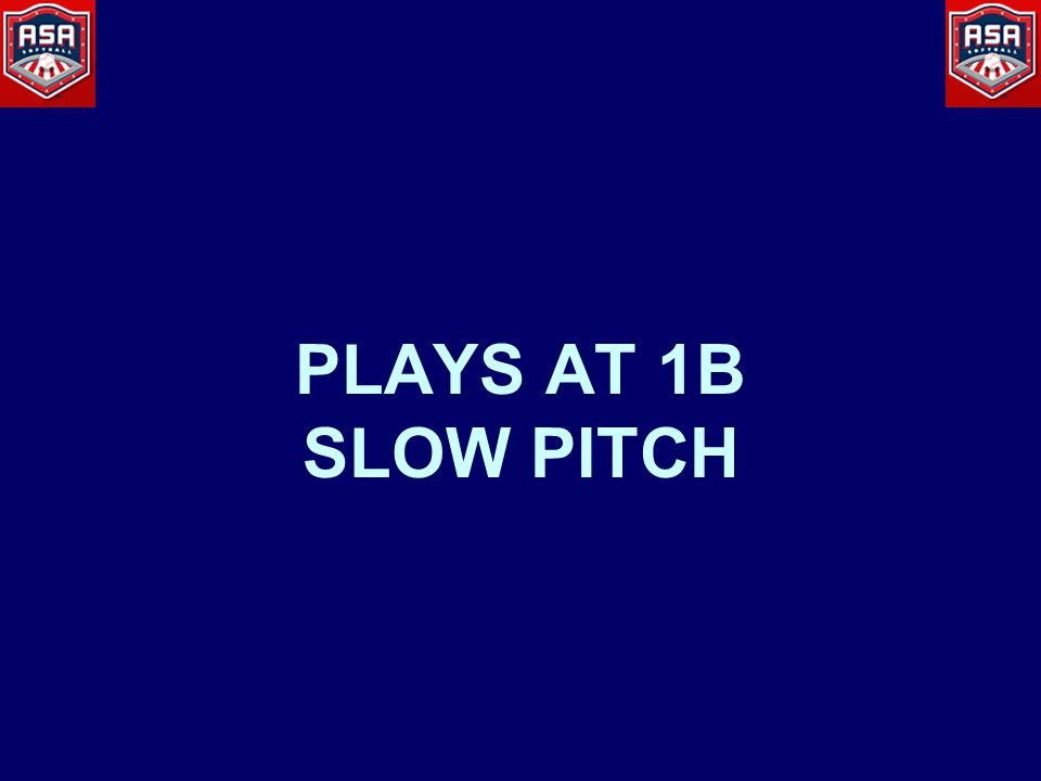 PLAYS AT 1B SLOW PITCH