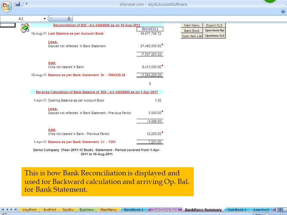 This is how Bank Reconciliation is displayed and used for Backward calculation and arriving Op.