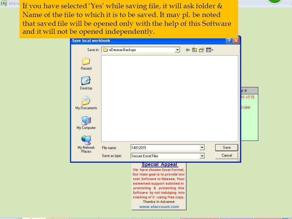 If you have selected 'Yes' while saving file, it will ask folder & Name of the file to which it is to be saved.