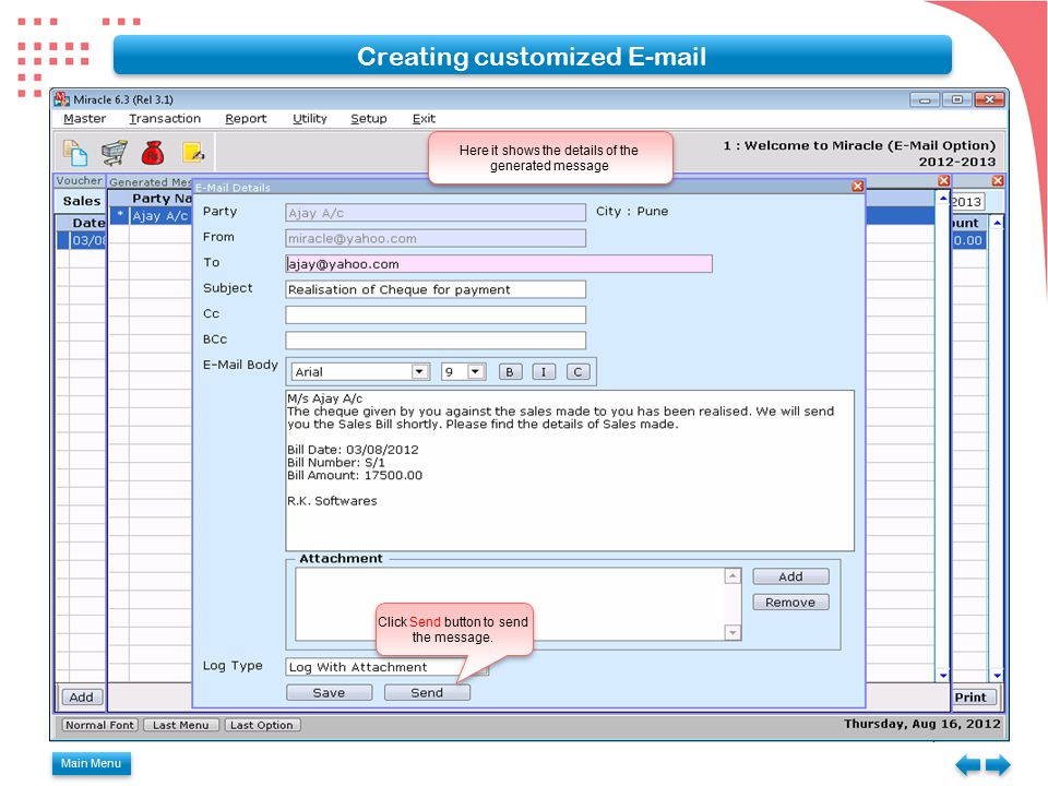 Main Menu Creating customized E-mail Here it shows the details of the generated message Click Send button to send the message.