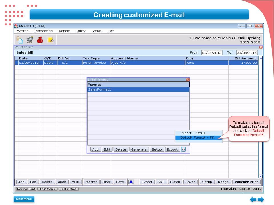 Main Menu Creating customized E-mail To make any format Default, select the format and click on Default Format or Press F5