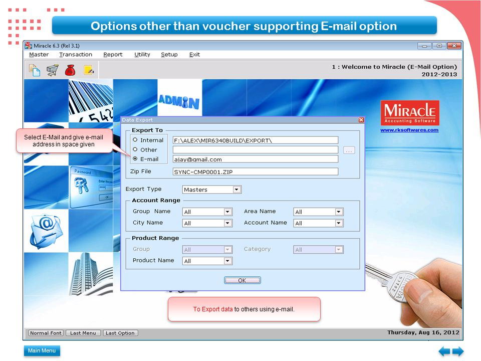 Main Menu Options other than voucher supporting E-mail option To Export data to others using e-mail.
