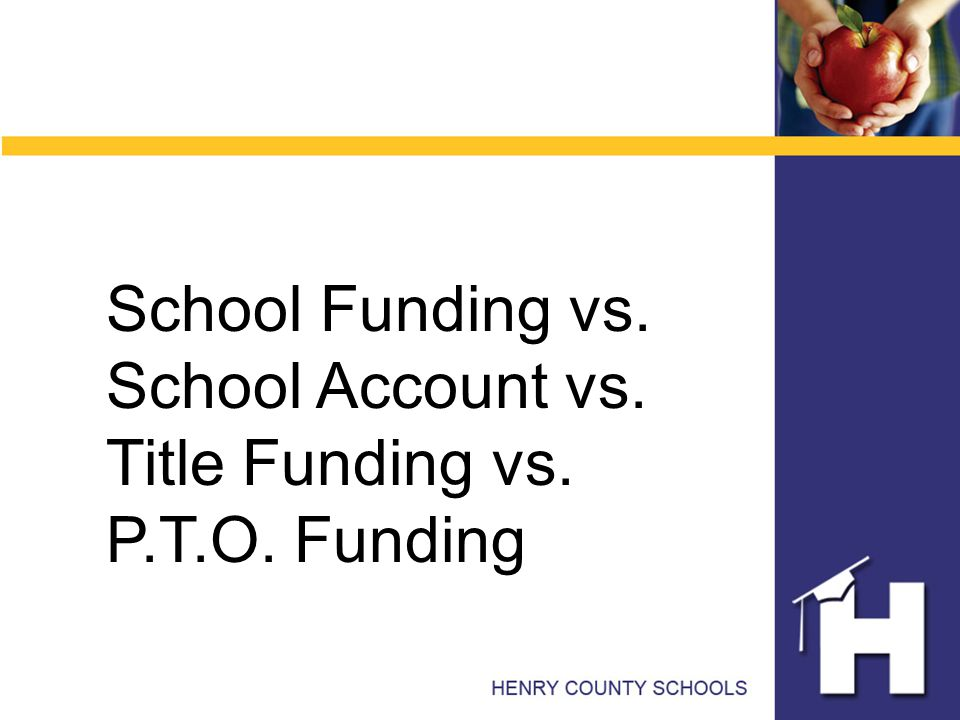 School Funding vs. School Account vs. Title Funding vs. P.T.O. Funding