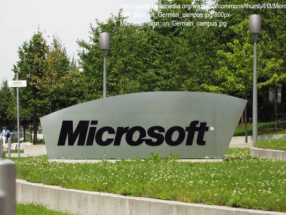 http://upload.wikimedia.org/wikipedia/commons/thumb/f/f3/Micro soft_Sign_on_German_campus.jpg/800px- Microsoft_Sign_on_German_campus.jpg