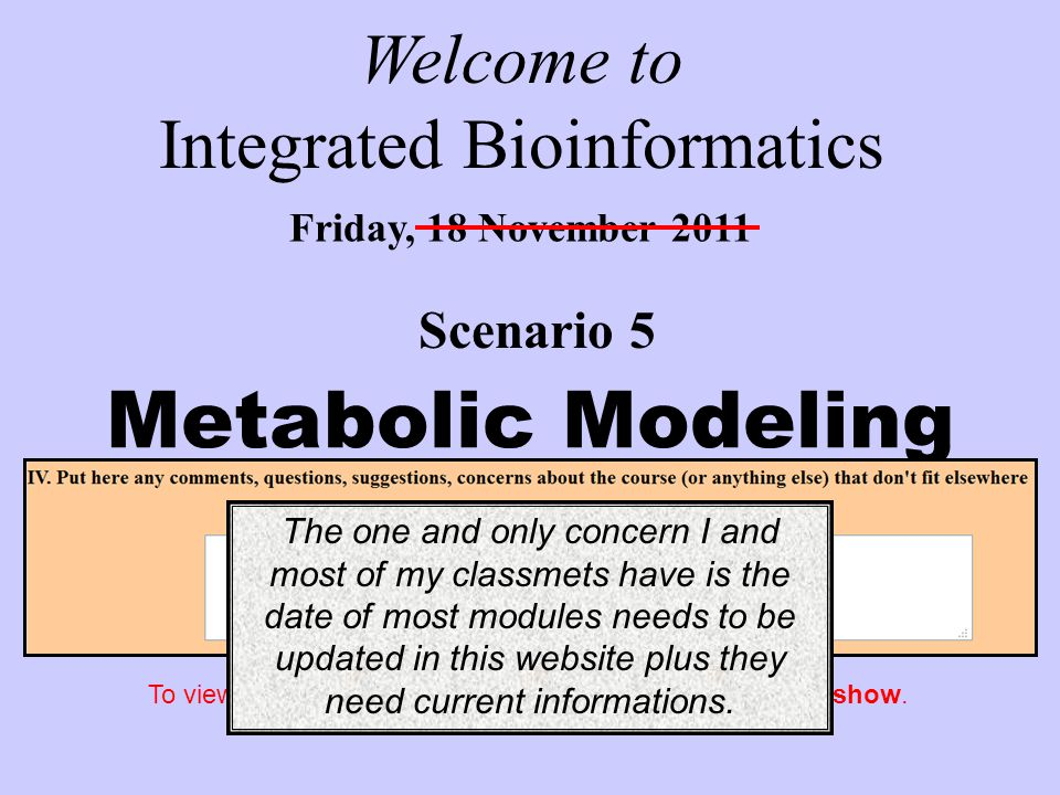 Scenario 5 Friday, 18 November 2011 Welcome to Integrated Bioinformatics Metabolic Modeling Click to start This is best viewed as a slide show.