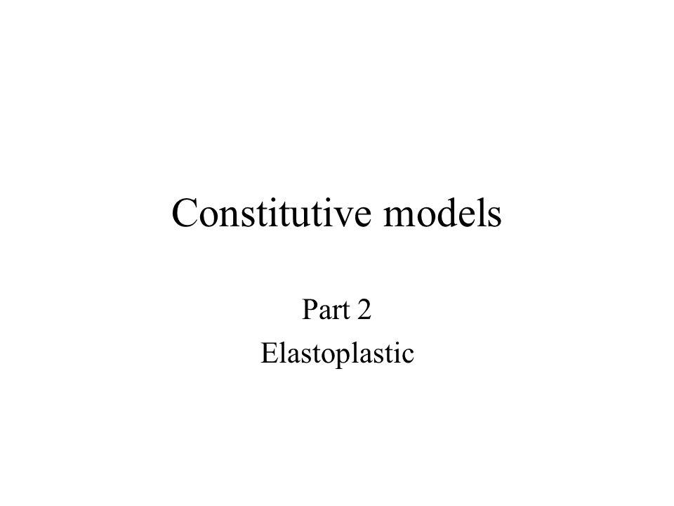 Constitutive models Part 2 Elastoplastic