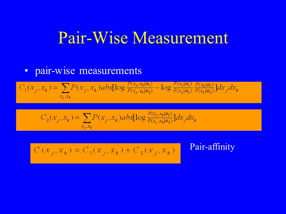 Pair-Wise Measurement pair-wise measurements Pair-affinity