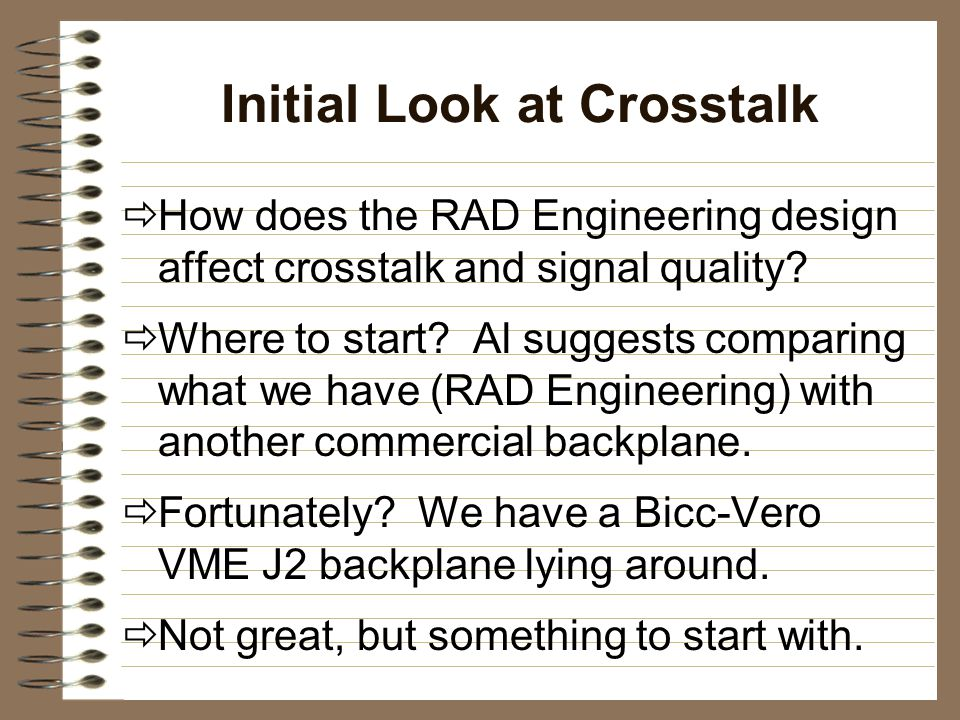 RAD Engineering VME J2 Backplane  How would a fully loaded backplane affect the level of crosstalk seen on the signal line.
