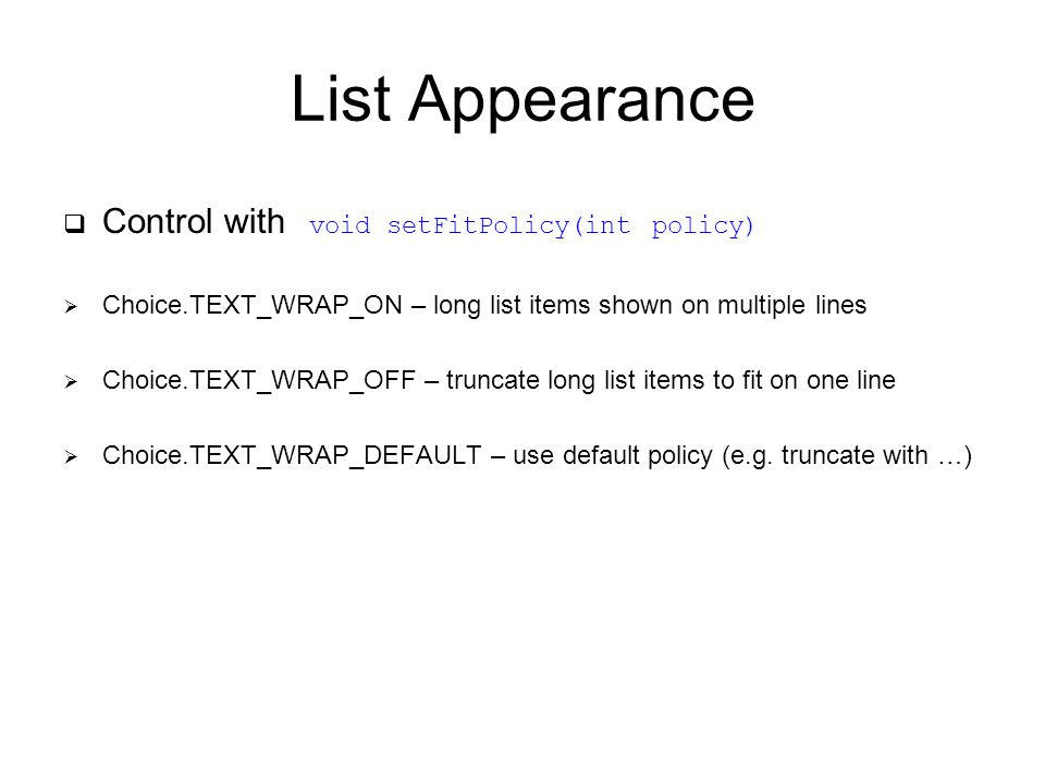 Lab Exercise  Create an application that demonstrates the three types of List screen