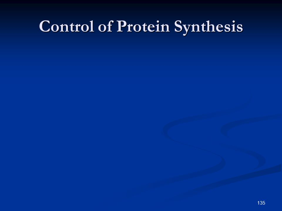 135 Control of Protein Synthesis