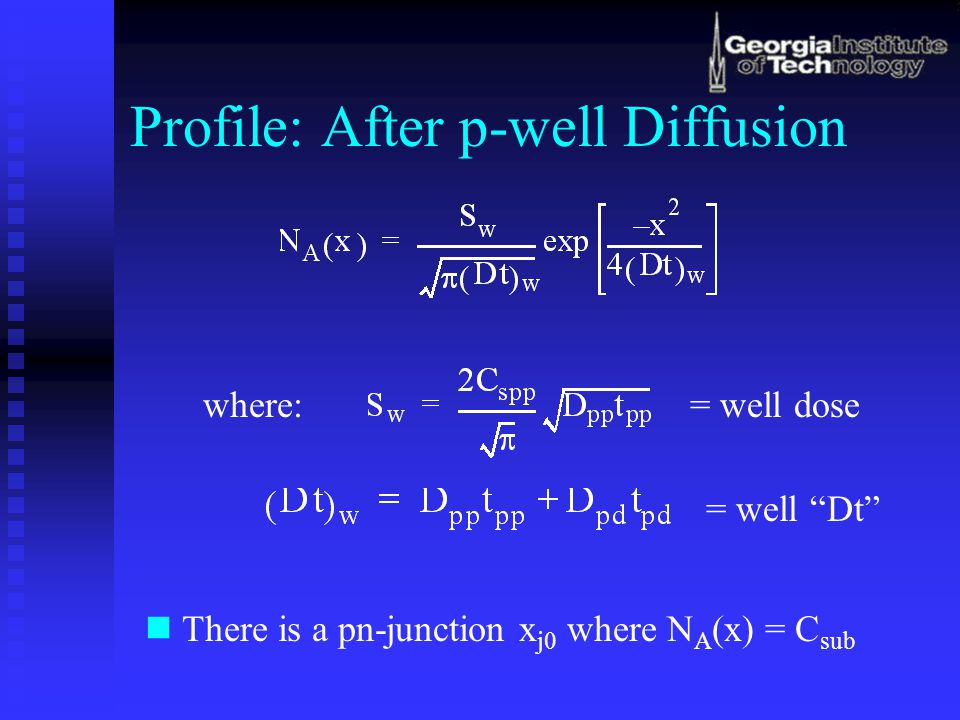 """Profile: After p-well Diffusion where:= well dose = well """"Dt"""" There is a pn-junction x j0 where N A (x) = C sub"""