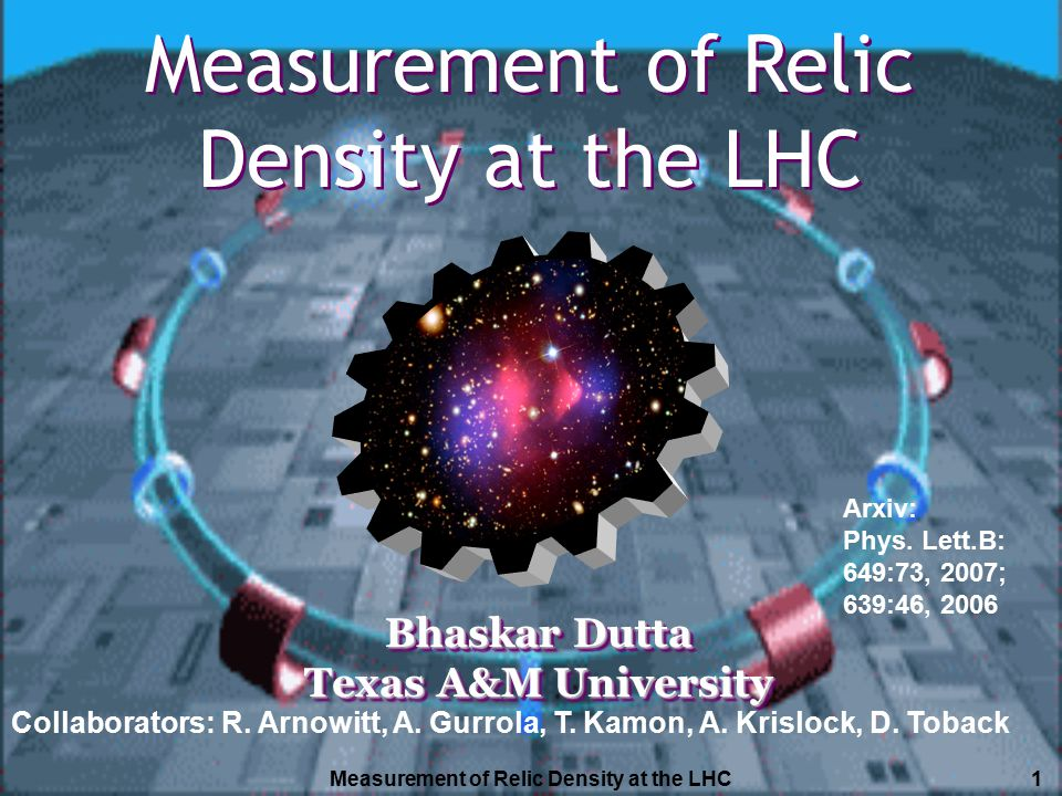 Measurement of Relic Density at the LHC22 Relic Density and Luminosity How does the uncertainty in the Dark Matter relic density change with Luminosity.