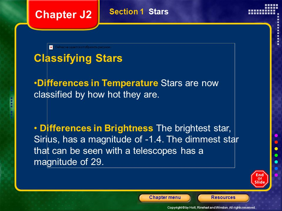 Copyright © by Holt, Rinehart and Winston. All rights reserved. ResourcesChapter menu Section 1 Stars Classifying Stars Differences in Temperature Sta