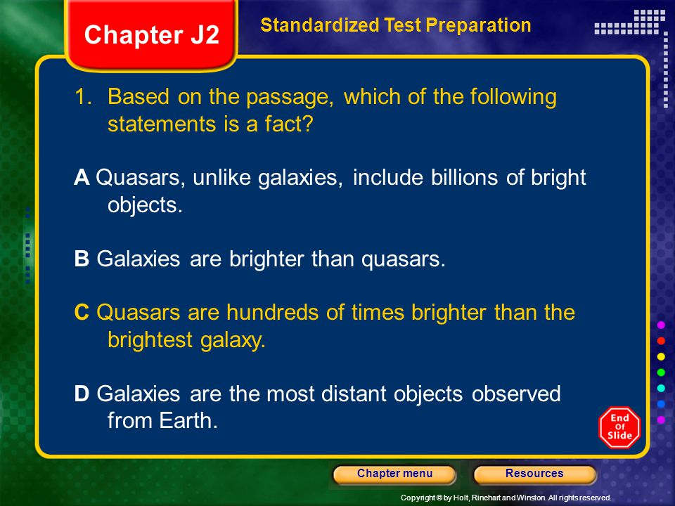 Copyright © by Holt, Rinehart and Winston. All rights reserved. ResourcesChapter menu Standardized Test Preparation 1.Based on the passage, which of t