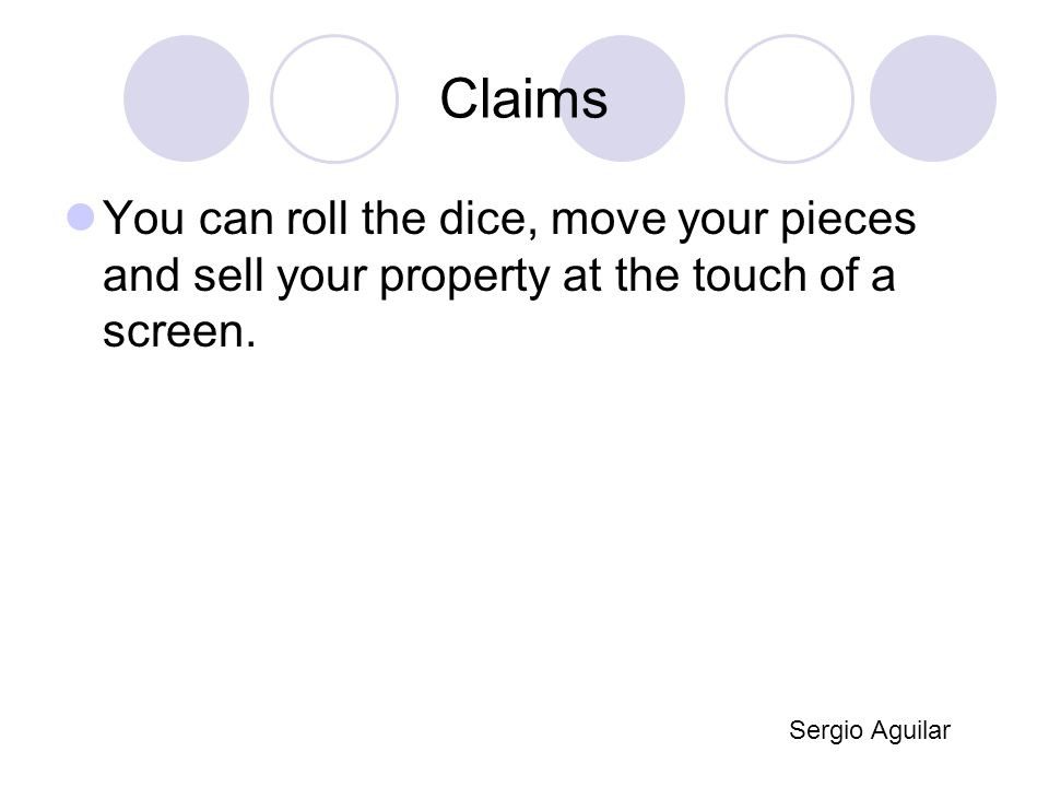 Claims You can roll the dice, move your pieces and sell your property at the touch of a screen.