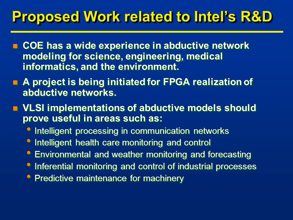 Proposed Work related to Intel's R&D n COE has a wide experience in abductive network modeling for science, engineering, medical informatics, and the environment.