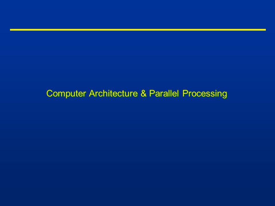 Computer Architecture & Parallel Processing