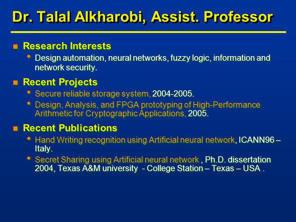 Dr. Talal Alkharobi, Assist.