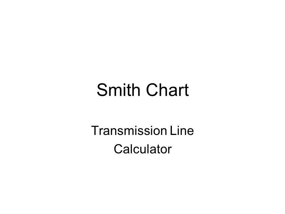 Smith Chart Transmission Line Calculator