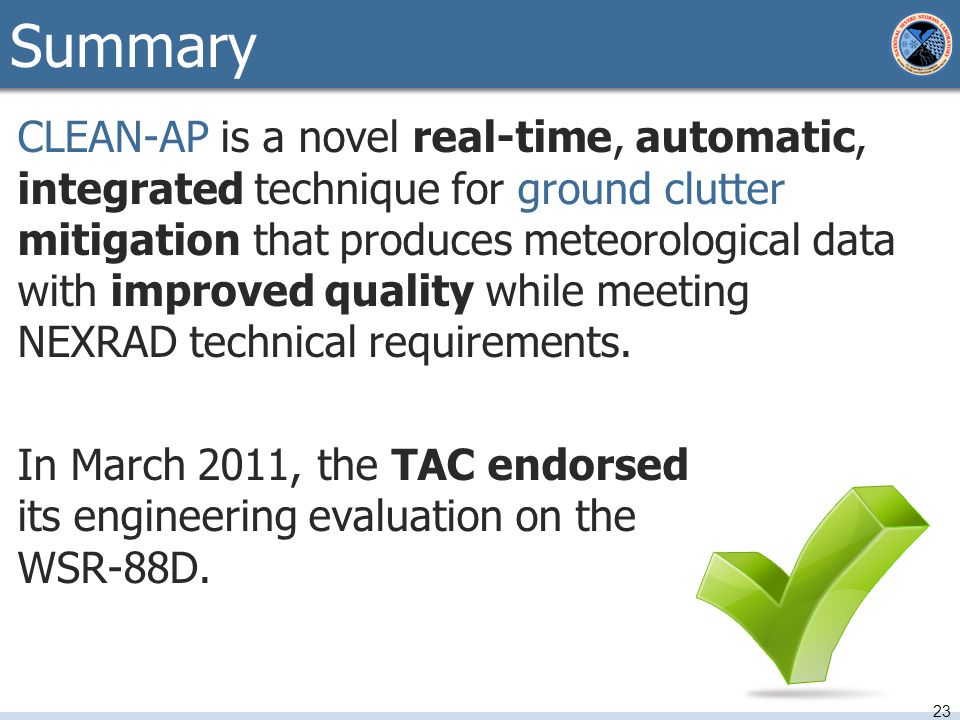 CLEAN-AP is a novel real-time, automatic, integrated technique for ground clutter mitigation that produces meteorological data with improved quality while meeting NEXRAD technical requirements.