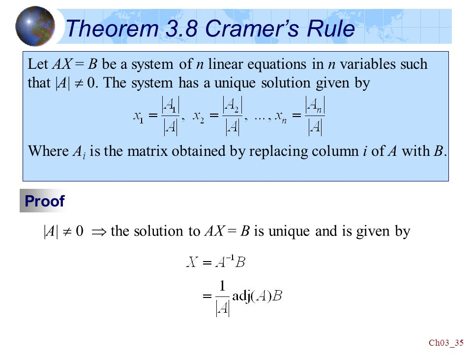 Ch03_35 Theorem 3.8 Cramer's Rule Let AX = B be a system of n linear equations in n variables such that |A|  0.