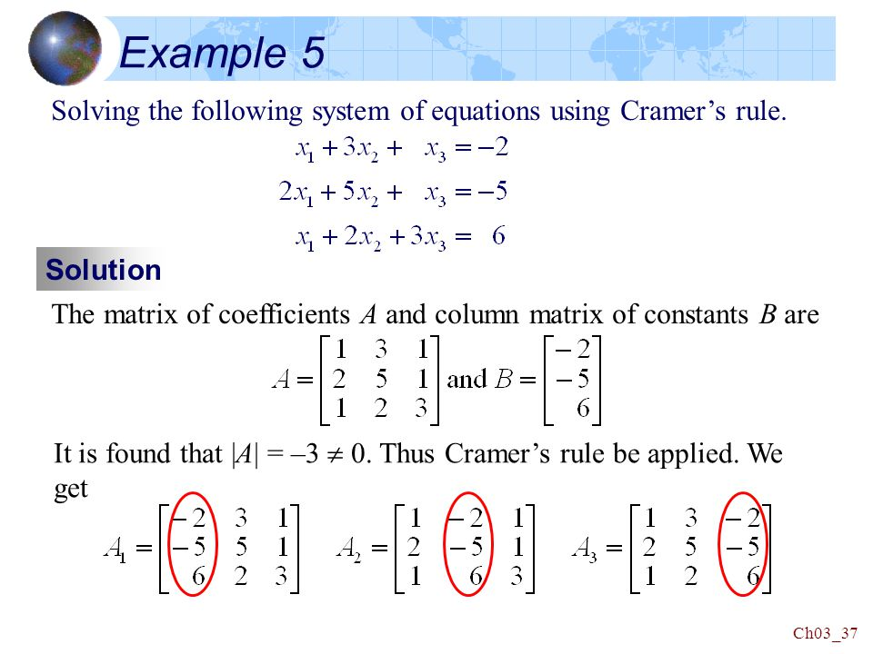 Ch03_37 Example 5 Solving the following system of equations using Cramer's rule.
