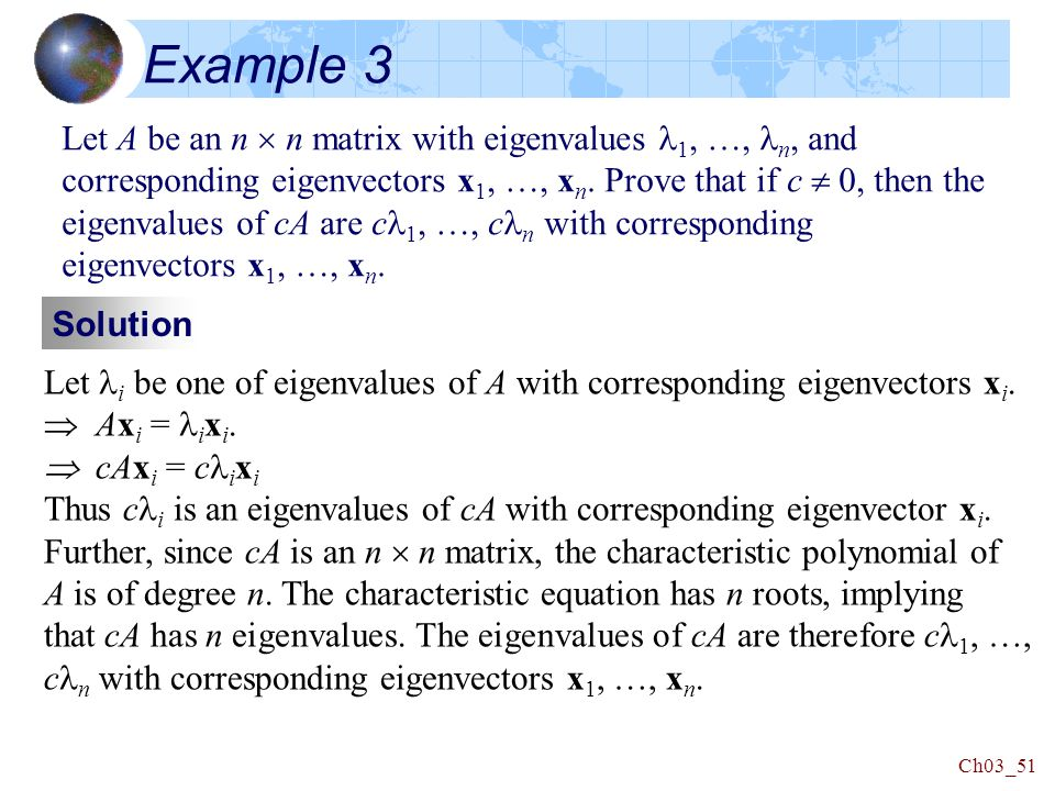 Example 3 Let A be an n  n matrix with eigenvalues 1, …, n, and corresponding eigenvectors x 1, …, x n.