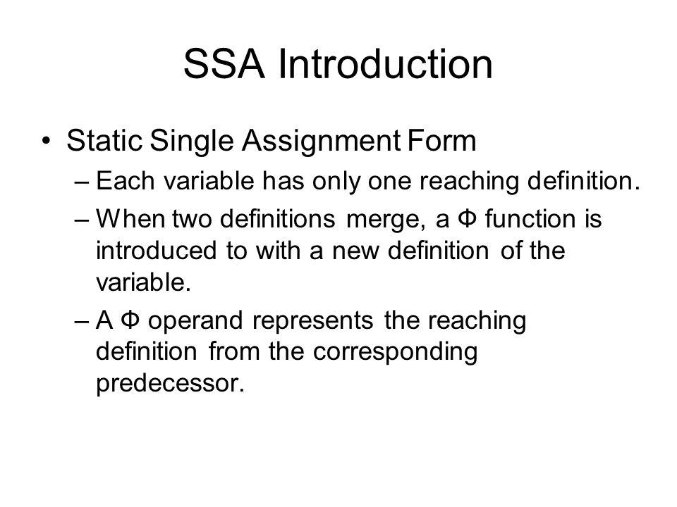 SSA Example: More  Function Simplification k3  k2+1 return j2 j2   (1,1) k2   (k3,0) if k2<100 B2 B5 B4 k3  k2+1 return j2 j2  1 k2   (k3,0) if k2<100 B2 B5 B4