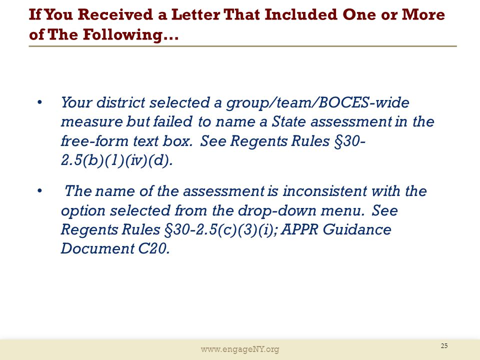 www.engageNY.org If You Received a Letter That Included One or More of The Following… 25 Your district selected a group/team/BOCES-wide measure but failed to name a State assessment in the free-form text box.